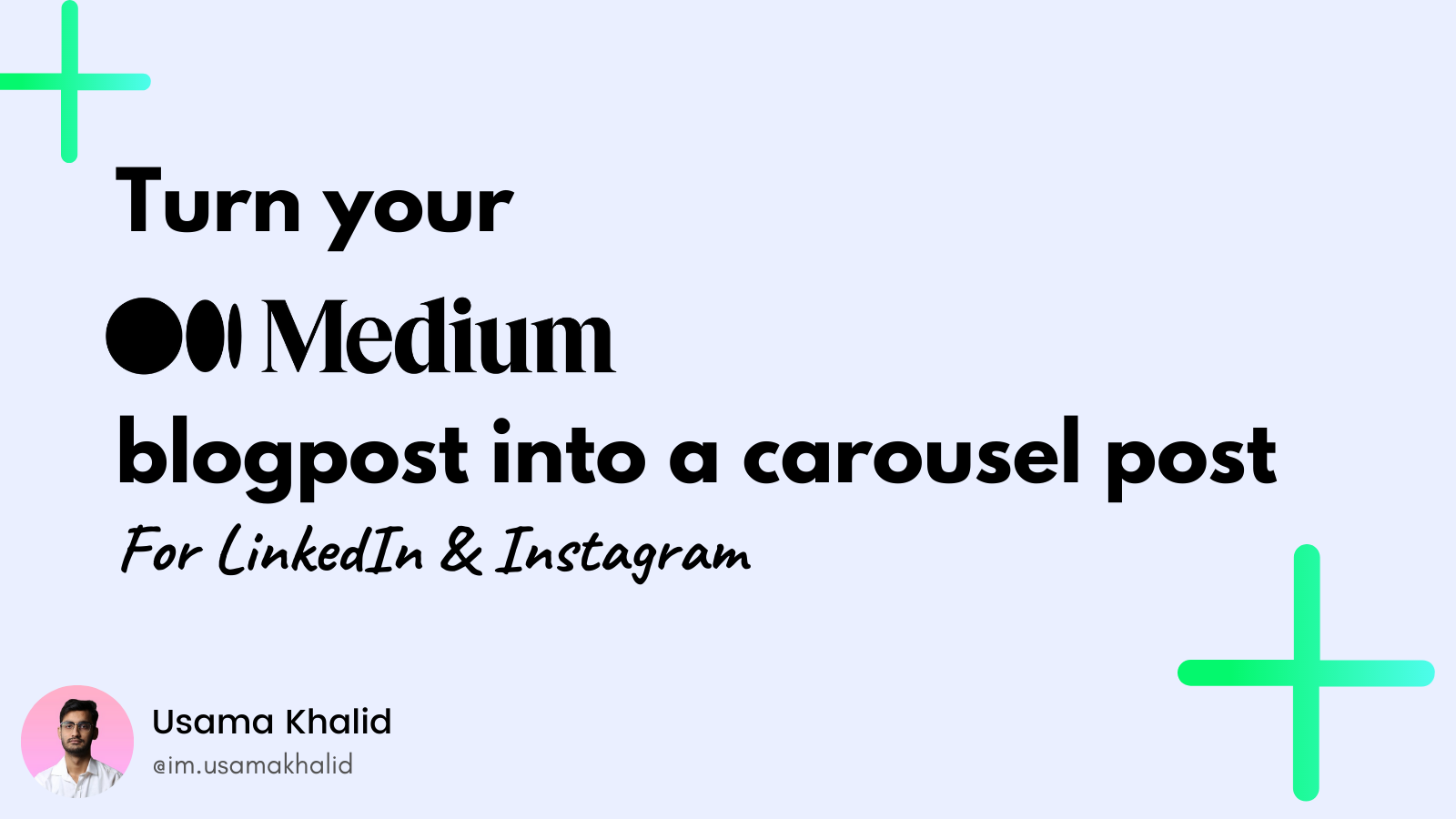 Turn your Medium Post into a carousel post for LinkedIn & IG.