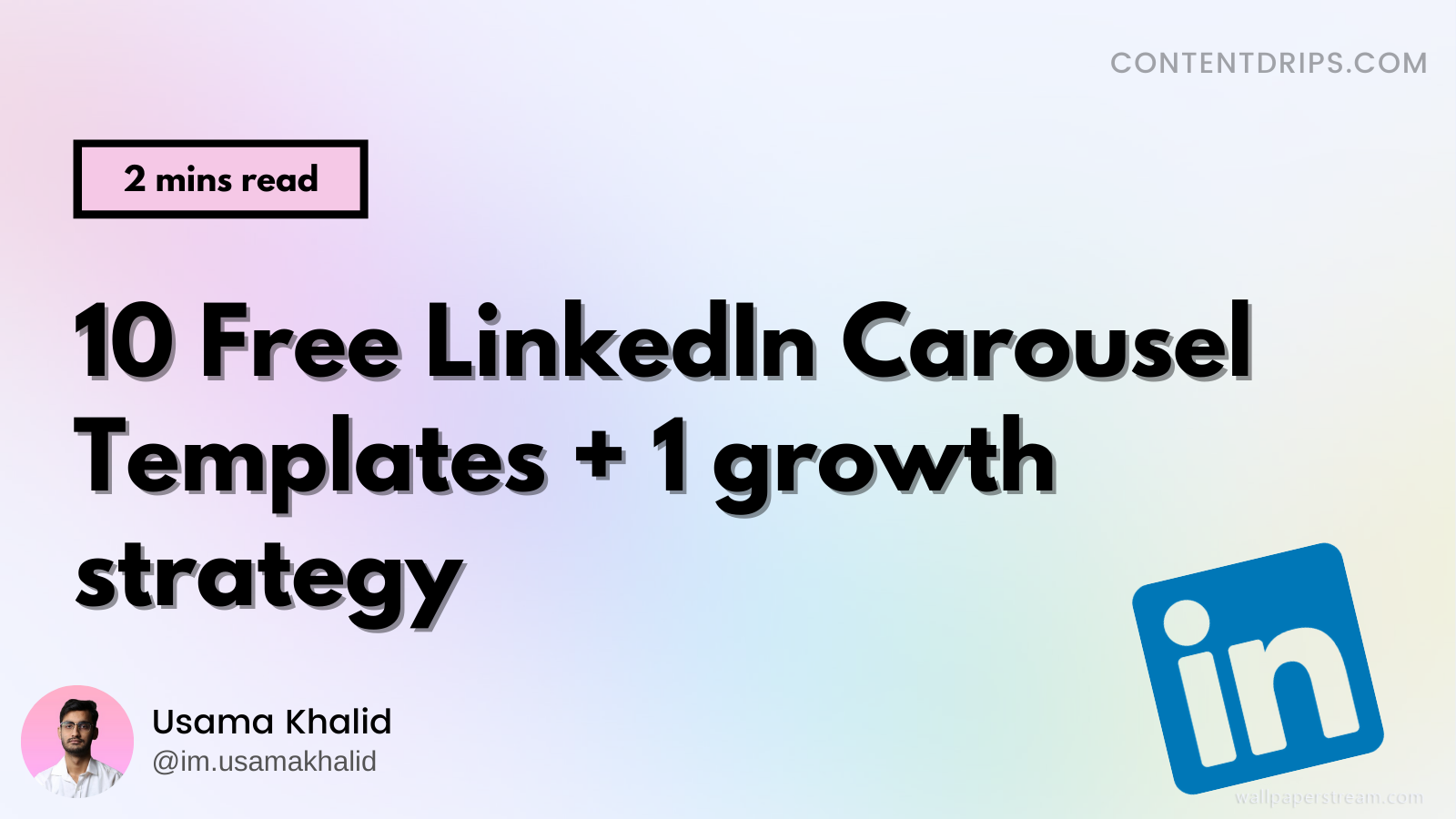 10 Free Carousel Templates for your LinkedIn content.