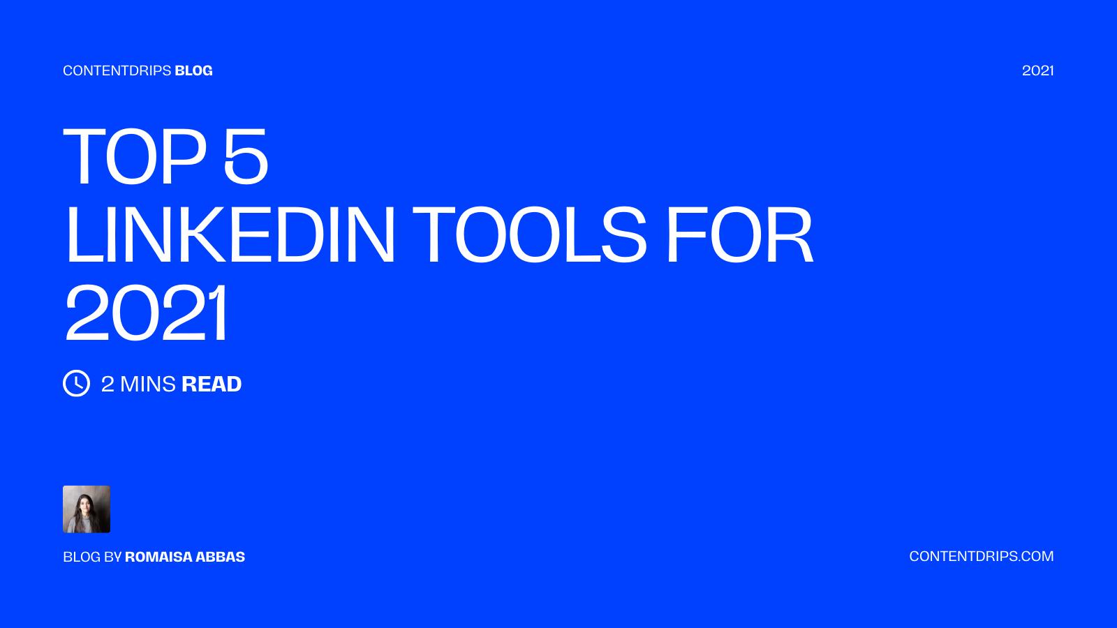 Top 5 LinkedIn Tools for 2021