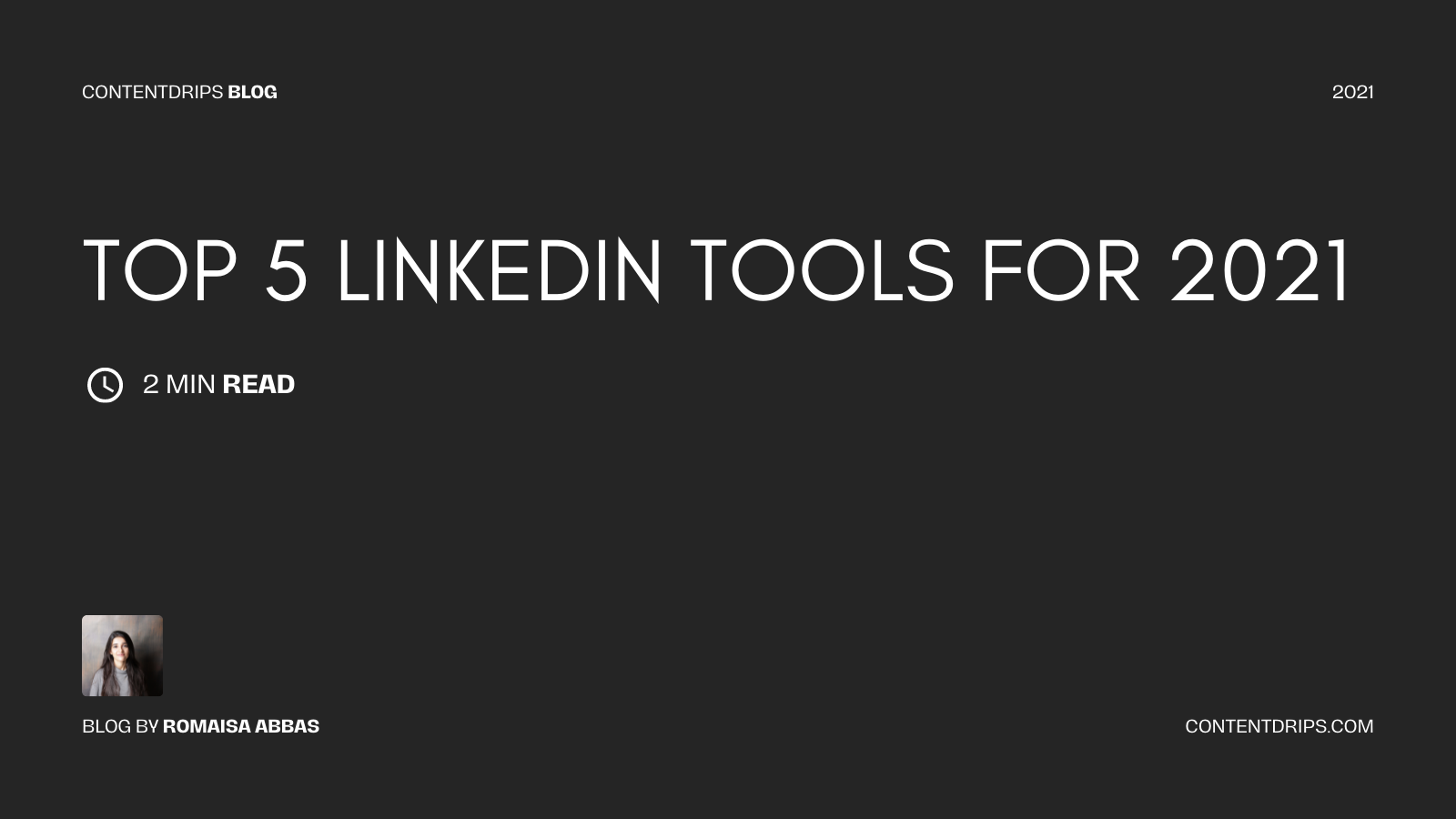 Top 5 LinkedIn Tools You Need in 2021