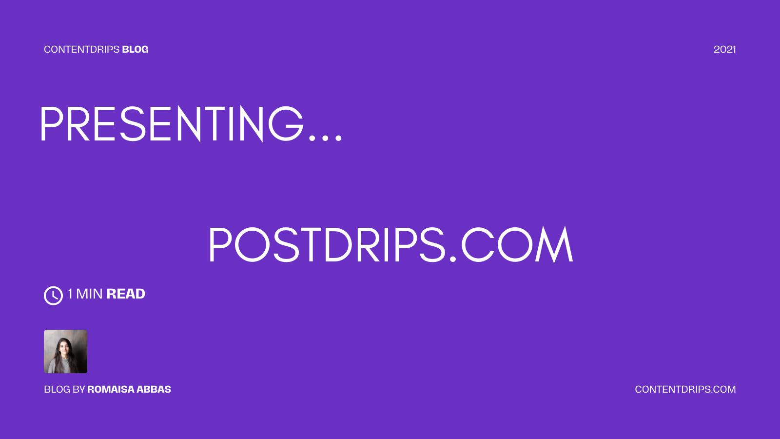 Presenting PostDrips